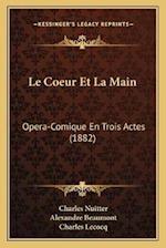 Le Coeur Et La Main af Alexandre Beaumont, Charles Nuitter, Charles Lecocq