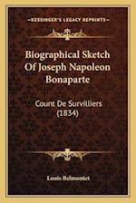 Biographical Sketch of Joseph Napoleon Bonaparte af Louis Belmontet