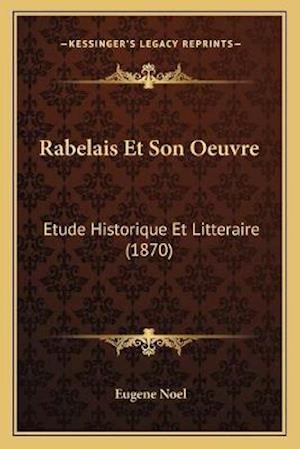 Rabelais Et Son Oeuvre af Eugene Noel