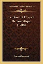 Le Droit Et L'Esprit Democratique (1908) af Joseph Charmont