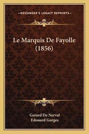 Le Marquis de Fayolle (1856) af Edouard Gorges, Gerard De Nerval