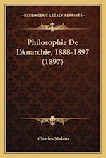 Philosophie de L'Anarchie, 1888-1897 (1897) af Charles Malato