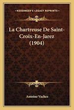 La Chartreuse de Saint-Croix-En-Jarez (1904) af Antoine Vachez