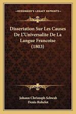 Dissertation Sur Les Causes de L'Universalite de La Langue Francoise (1803) af Johann Christoph Schwab
