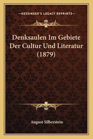 Denksaulen Im Gebiete Der Cultur Und Literatur (1879) af August Silberstein