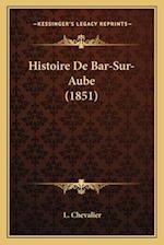 Histoire de Bar-Sur-Aube (1851) af L. Chevalier