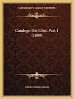 Catalogo Dei Libri, Part 1 (1899) af Charles Fairfax Murray