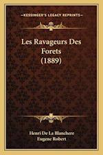 Les Ravageurs Des Forets (1889) af Henri De La Blanchere, Eugene Robert