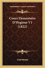 Cours Elementaire D'Hygiene V1 (1822) af Louis Rostan