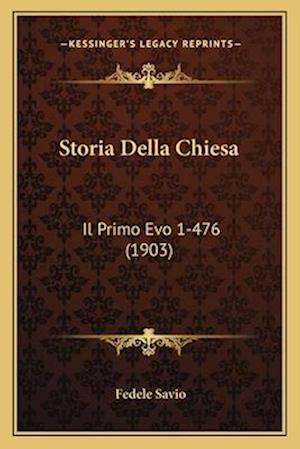 Storia Della Chiesa af Fedele Savio