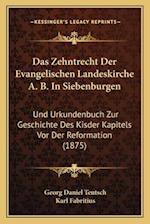 Das Zehntrecht Der Evangelischen Landeskirche A. B. in Siebenburgen af Karl Fabritius, Georg Daniel Teutsch
