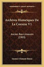 Archives Historiques de La Correze V1 af Gustave Clement-Simon