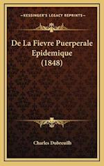 de La Fievre Puerperale Epidemique (1848) af Charles Dubreuilh