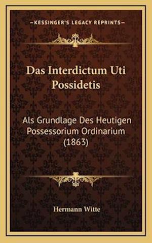 Das Interdictum Uti Possidetis af Hermann Witte