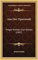 Aus Der Opernwelt af Richard Batka