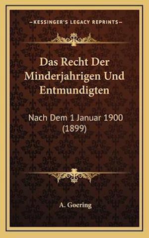 Das Recht Der Minderjahrigen Und Entmundigten af A. Goering