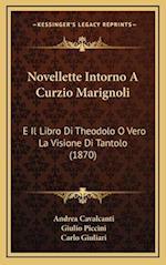 Novellette Intorno a Curzio Marignoli af Andrea Cavalcanti, Carlo Giuliari, Giulio Piccini