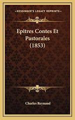 Epitres Contes Et Pastorales (1853) af Charles Reynaud