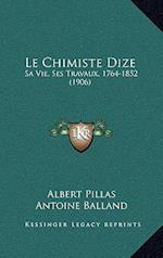 Le Chimiste Dize af Antoine Balland, Albert Pillas