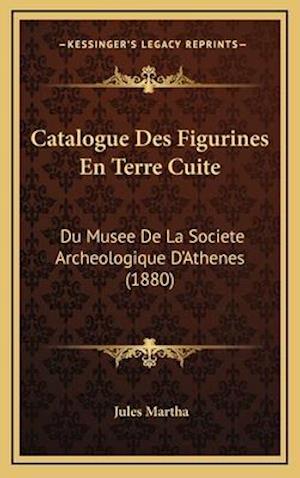 Catalogue Des Figurines En Terre Cuite af Jules Martha