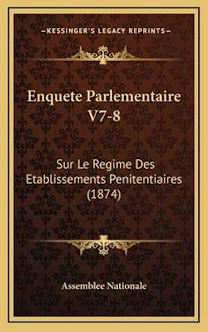 Enquete Parlementaire V7-8 af Assemblee Nationale