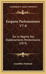 Enquete Parlementaire V7-8 af Assemblee Nationale
