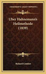 Uber Hahnemann's Heilmethode (1839) af Richard Comfort