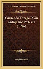 Carnet de Voyage D'Un Antiquaire Poitevin (1896) af Joseph Berthele