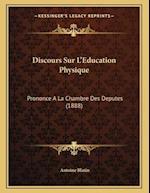 Discours Sur L'Education Physique af Antoine Blatin