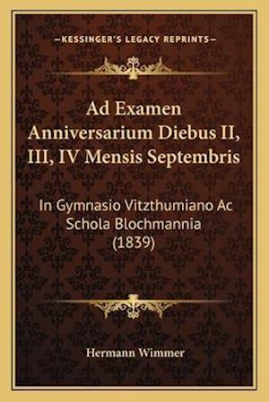 Ad Examen Anniversarium Diebus II, III, IV Mensis Septembris af Hermann Wimmer