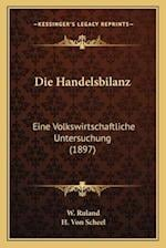 Die Handelsbilanz af H. Von Scheel, W. Ruland