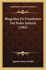 Biografias de Presidentes del Poder Judicial (1902) af Agustin Gomez Carrillo