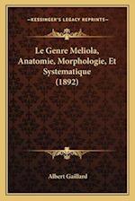Le Genre Meliola, Anatomie, Morphologie, Et Systematique (1892) af Albert Gaillard