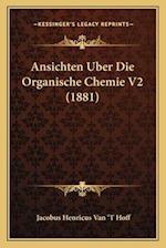 Ansichten Uber Die Organische Chemie V2 (1881) af Jacobus Henricus Van Hoff