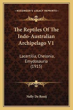 The Reptiles of the Indo-Australian Archipelago V1 af Nelly De Rooij