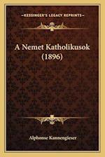 A Nemet Katholikusok (1896) af Alphonse Kannengieser