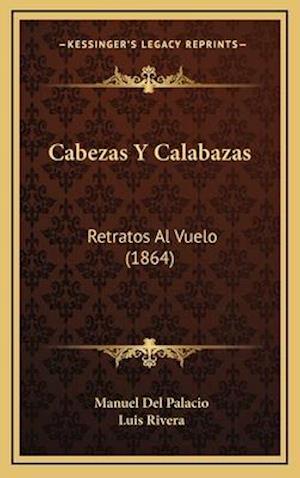 Cabezas y Calabazas af Luis Rivera, Manuel Del Palacio