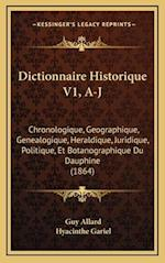 Dictionnaire Historique V1, A-J af Guy Allard