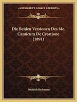 Die Beiden Versionen Des Me. Canticum de Creatione (1891) af Friedrich Bachmann
