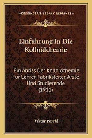 Einfuhrung in Die Kolloidchemie af Viktor Poschl