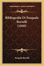 Bibliografia Di Pasquale Borrelli (1840) af Pasquale Borrelli
