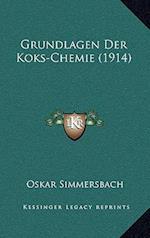 Grundlagen Der Koks-Chemie (1914) af Oskar Simmersbach