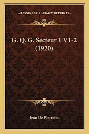 G. Q. G. Secteur 1 V1-2 (1920) af Jean De Pierrefeu