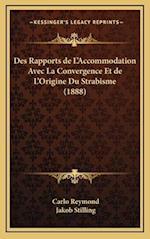 Des Rapports de L'Accommodation Avec La Convergence Et de L'Origine Du Strabisme (1888) af Carlo Reymond, Jakob Stilling