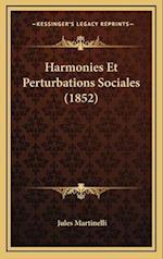 Harmonies Et Perturbations Sociales (1852) af Jules Martinelli