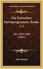 Die Deutschen Parteiprogramme, Books 1-2 af Felix Salomon