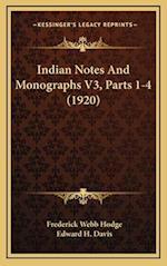 Indian Notes and Monographs V3, Parts 1-4 (1920) af Frederick Webb Hodge, Edward H. Davis