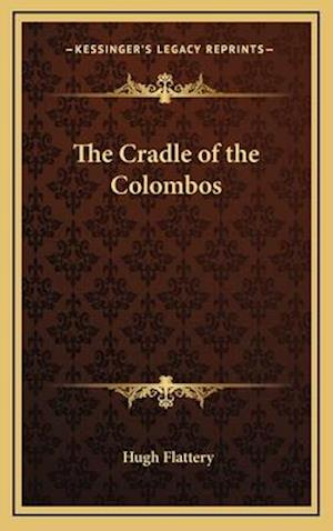 The Cradle of the Colombos af Hugh Flattery