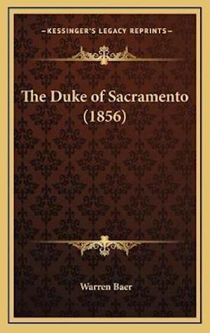 The Duke of Sacramento (1856) af Warren Baer