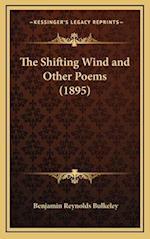 The Shifting Wind and Other Poems (1895) af Benjamin Reynolds Bulkeley